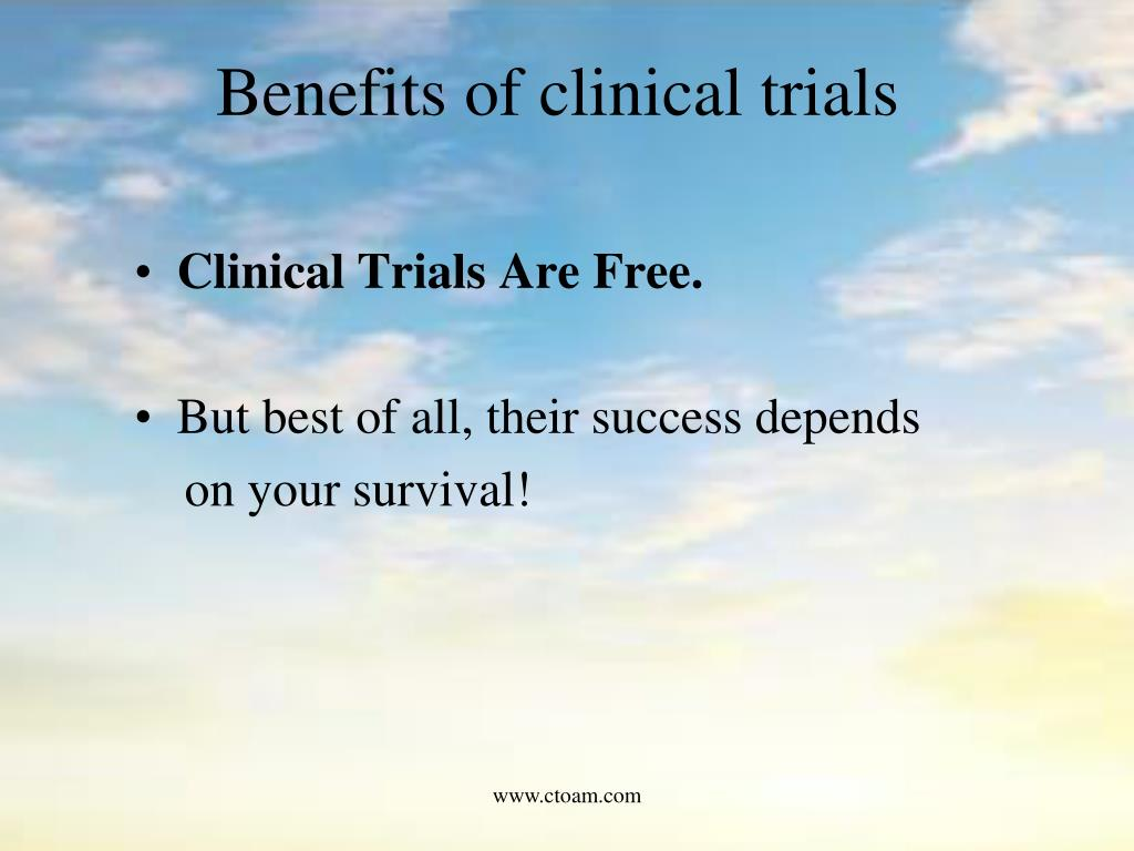 Benefits of clinical trials