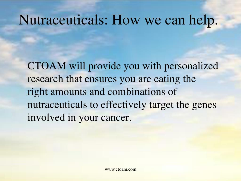 Nutraceuticals: How we can help.