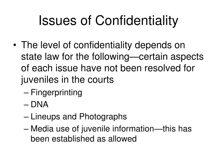 Issues of Confidentiality