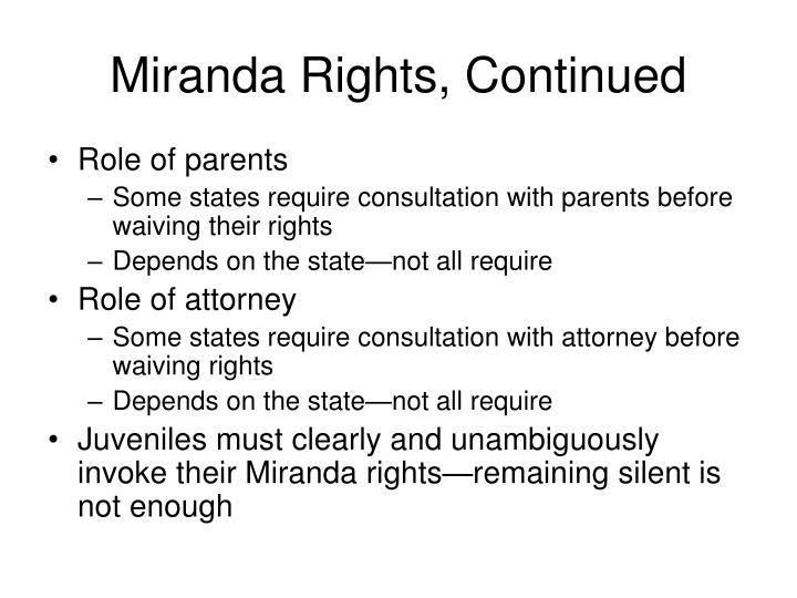Miranda Rights, Continued