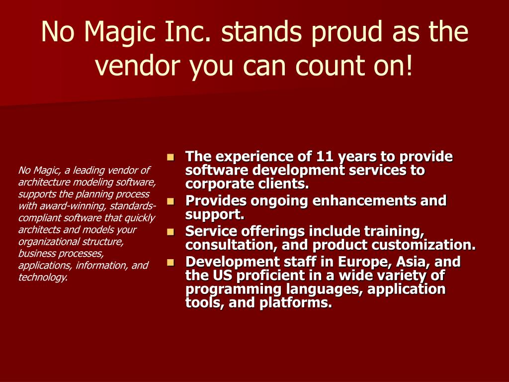 No Magic Inc. stands proud as the vendor you can count on!