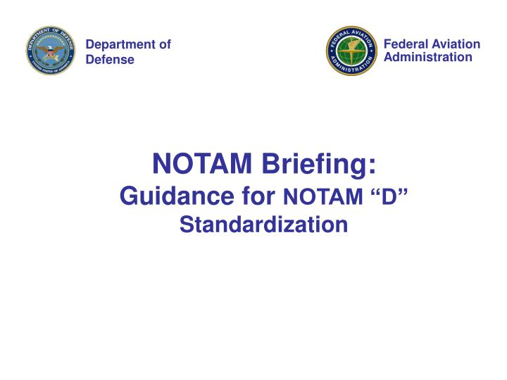 Notam briefing guidance for notam d standardization