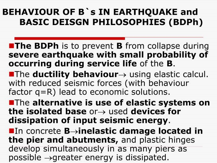 BEHAVIOUR OF B`s IN EARTHQUAKE and BASIC DEISGN PHILOSOPHIES (BDPh)
