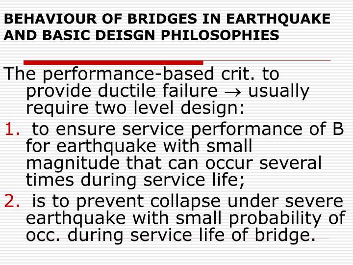 BEHAVIOUR OF BRIDGES IN EARTHQUAKE AND BASIC DEISGN PHILOSOPHIES