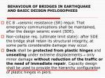 behaviour of bridges in earthquake and basic deisgn philosophies2