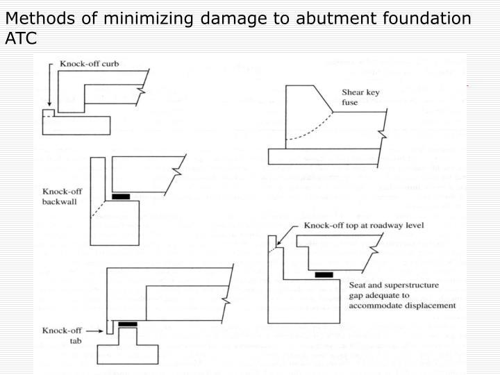 Methods of minimizing damage to abutment foundation ATC
