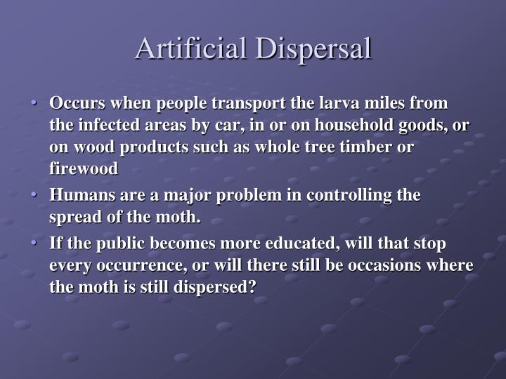 Artificial Dispersal