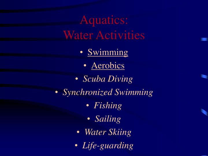 Aquatics water activities
