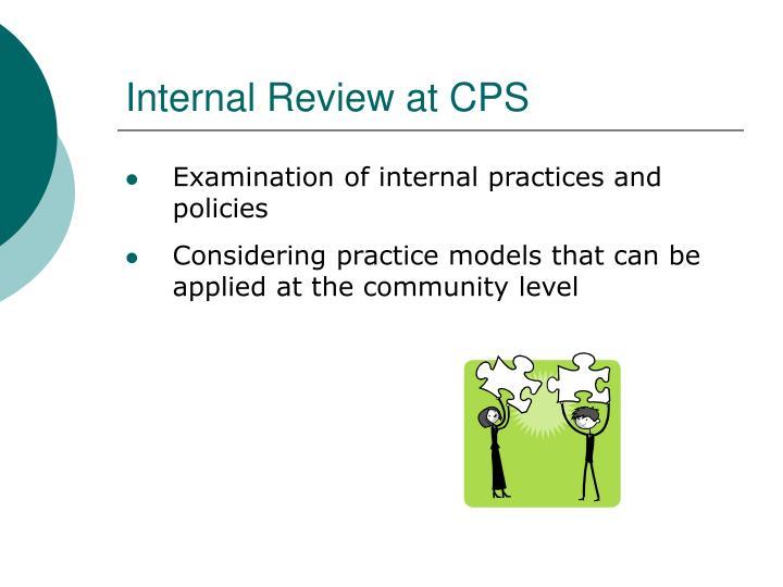 Internal Review at CPS