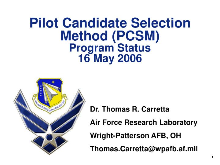 pilot candidate selection method pcsm program status 16 may 2006