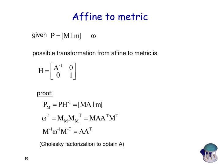 Affine to metric