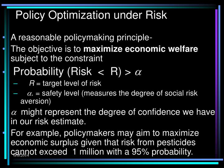 Policy Optimization under Risk