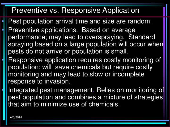 Preventive vs. Responsive Application