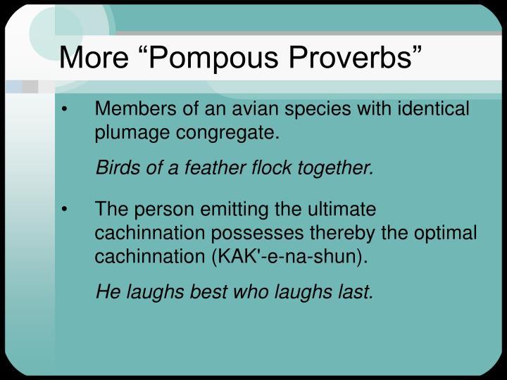 """More """"Pompous Proverbs"""""""