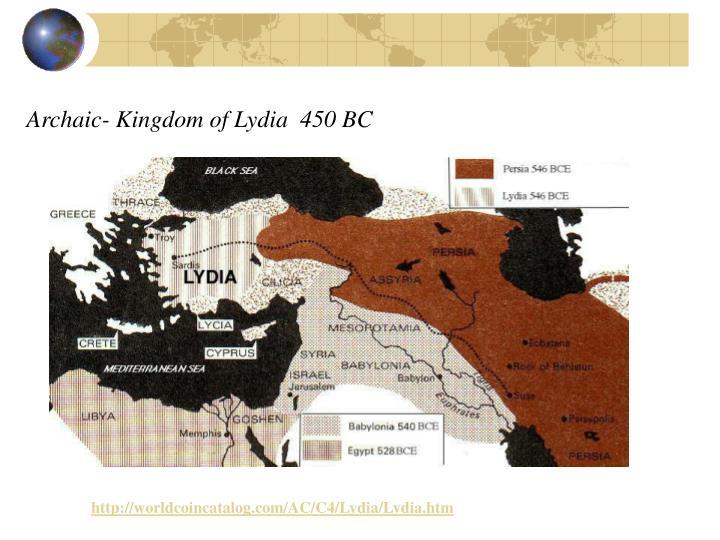 Archaic- Kingdom of Lydia  450 BC