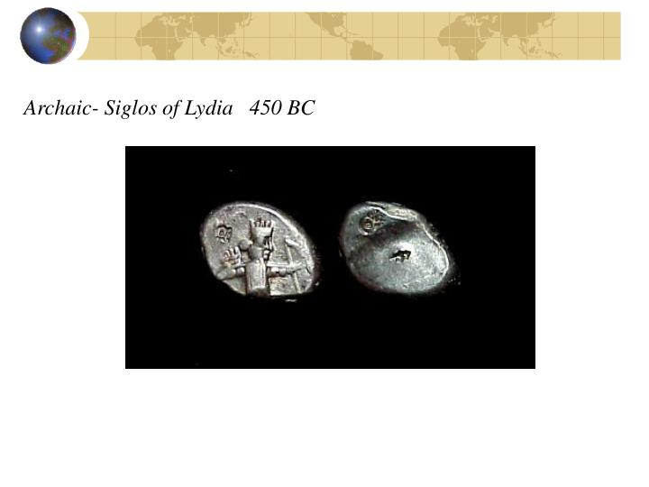 Archaic- Siglos of Lydia   450 BC