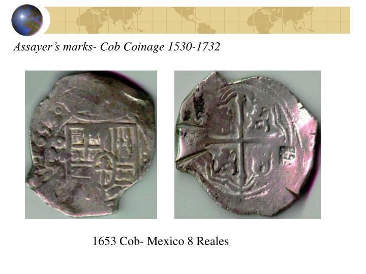 Assayer's marks- Cob Coinage 1530-1732