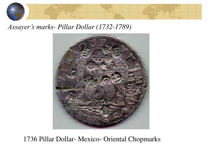 Assayer's marks- Pillar Dollar (1732-1789)