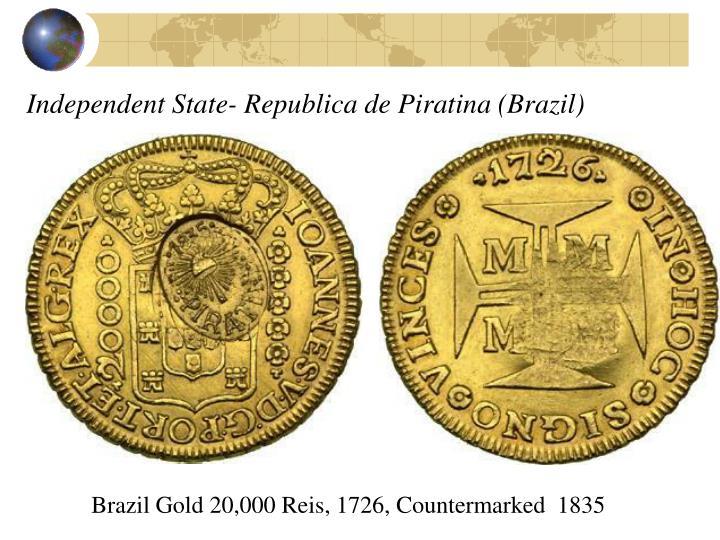 Independent State- Republica de Piratina (Brazil)