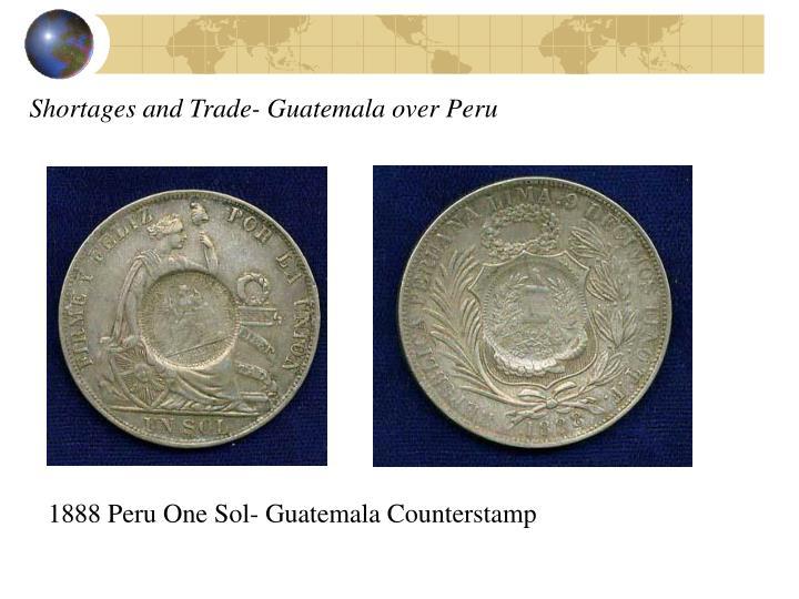 Shortages and Trade- Guatemala over Peru