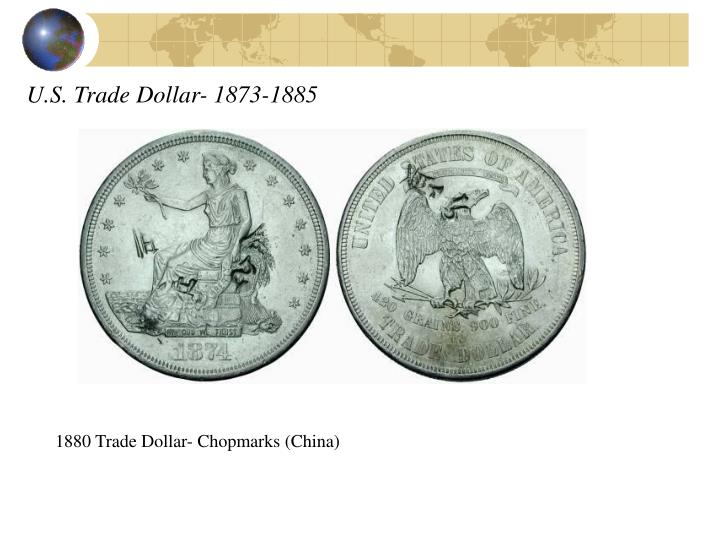 U.S. Trade Dollar- 1873-1885