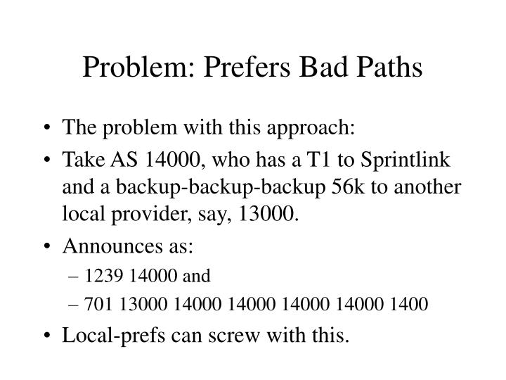 Problem: Prefers Bad Paths