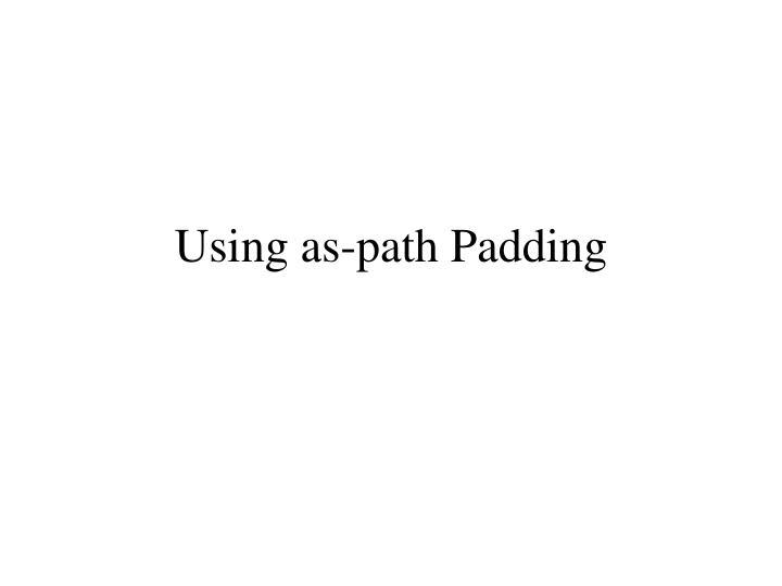 Using as-path Padding
