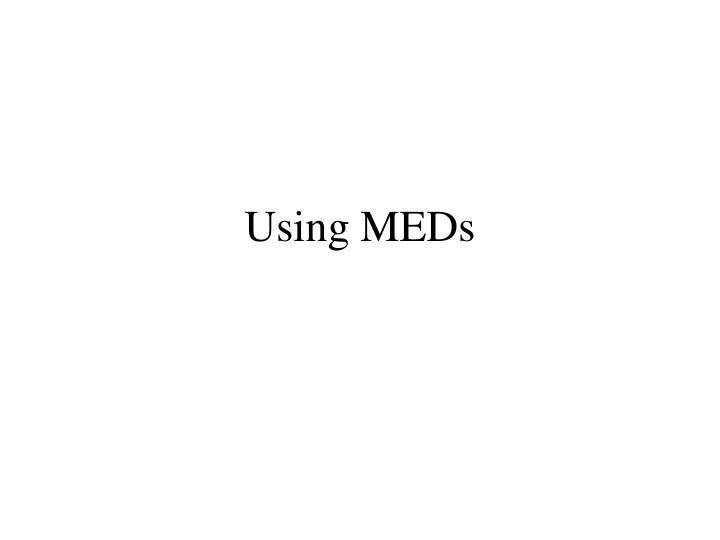 Using MEDs
