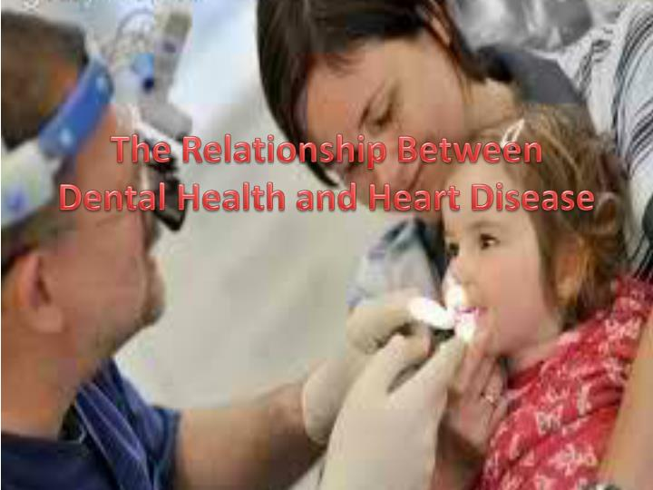 The relationship between dental health and heart disease l.jpg