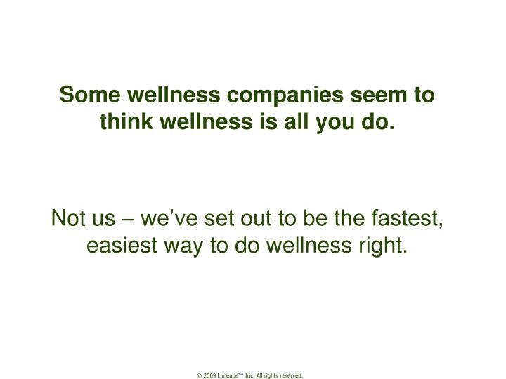 Some wellness companies seem to think wellness is all you do l.jpg