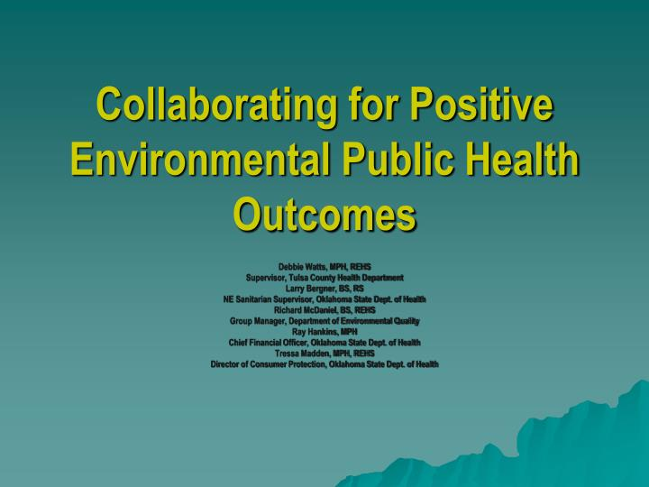 Collaborating for positive environmental public health outcomes