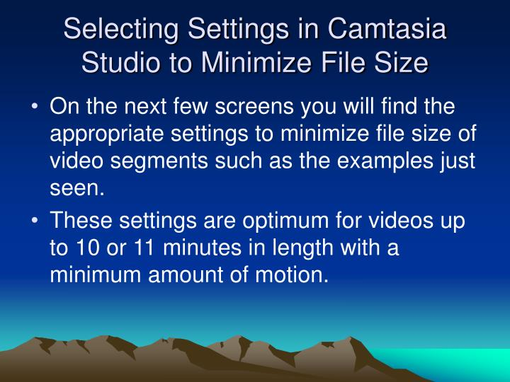 Selecting Settings in Camtasia Studio to Minimize File Size