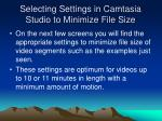 selecting settings in camtasia studio to minimize file size