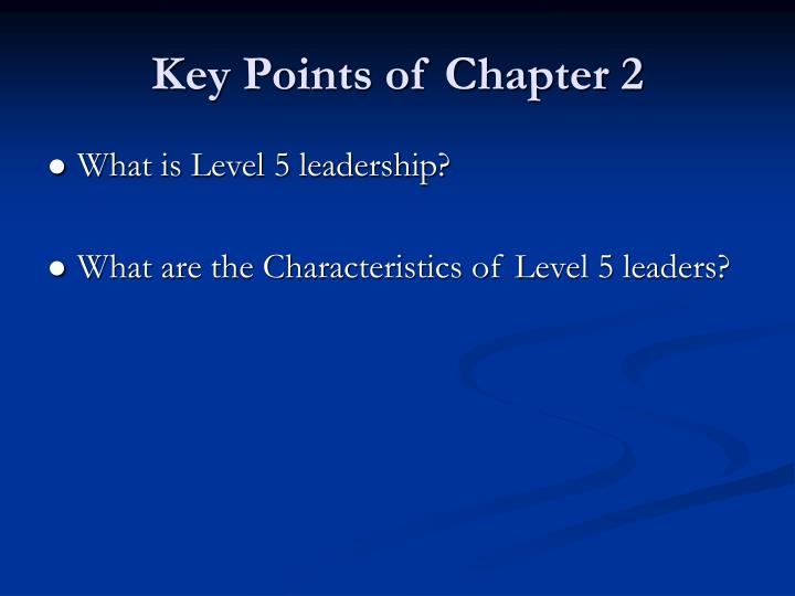 five key points to strong leadership Leadership is chasing vision, not money without a vision, your activities are meaningless each person can be very busy implementing various tasks, but the key is devoting your efforts and time to.
