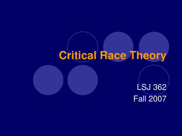 the critical race theory 2017-1-22  critical theory is derived from, and is a broadening of marxist social critique you can read the academic meaning of critical theory here, but there's a.