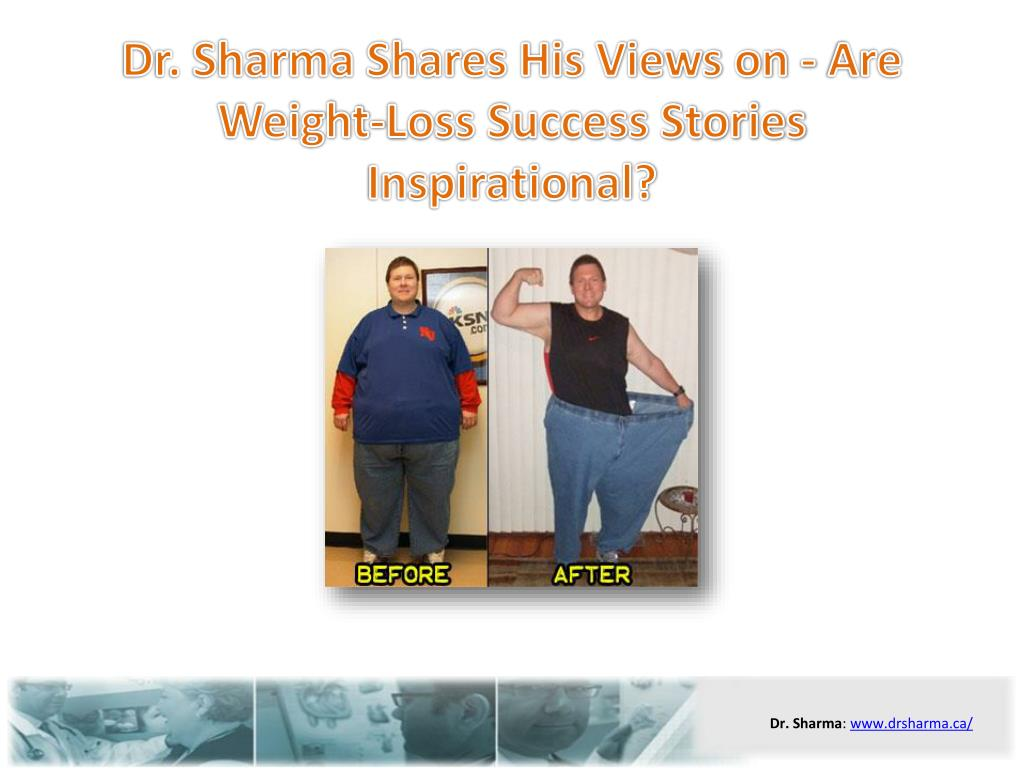 Dr. Sharma Shares His Views on - Are Weight-Loss Success Stories Inspirational?