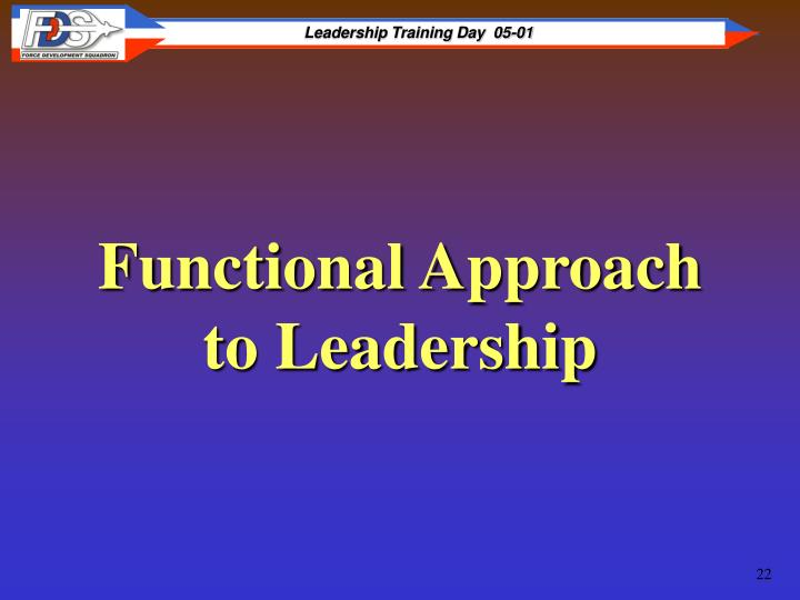 Functional Approach to Leadership