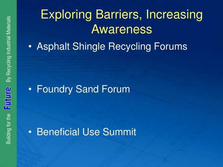 Exploring Barriers, Increasing Awareness
