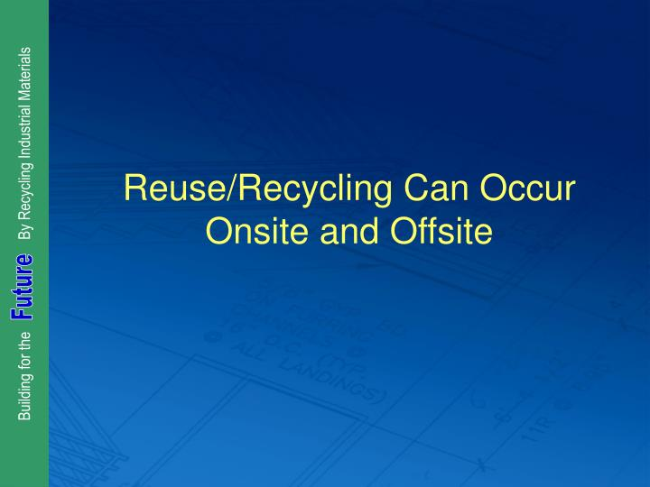 Reuse/Recycling Can Occur