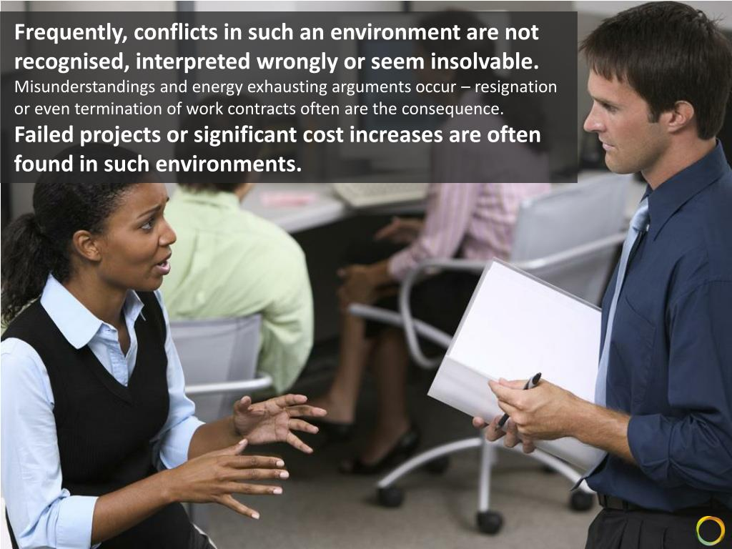 Frequently, conflicts in such an environment are not recognised, interpreted wrongly or seem insolvable.