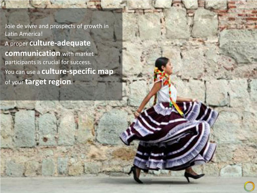 Joie de vivre and prospects of growth in Latin America!