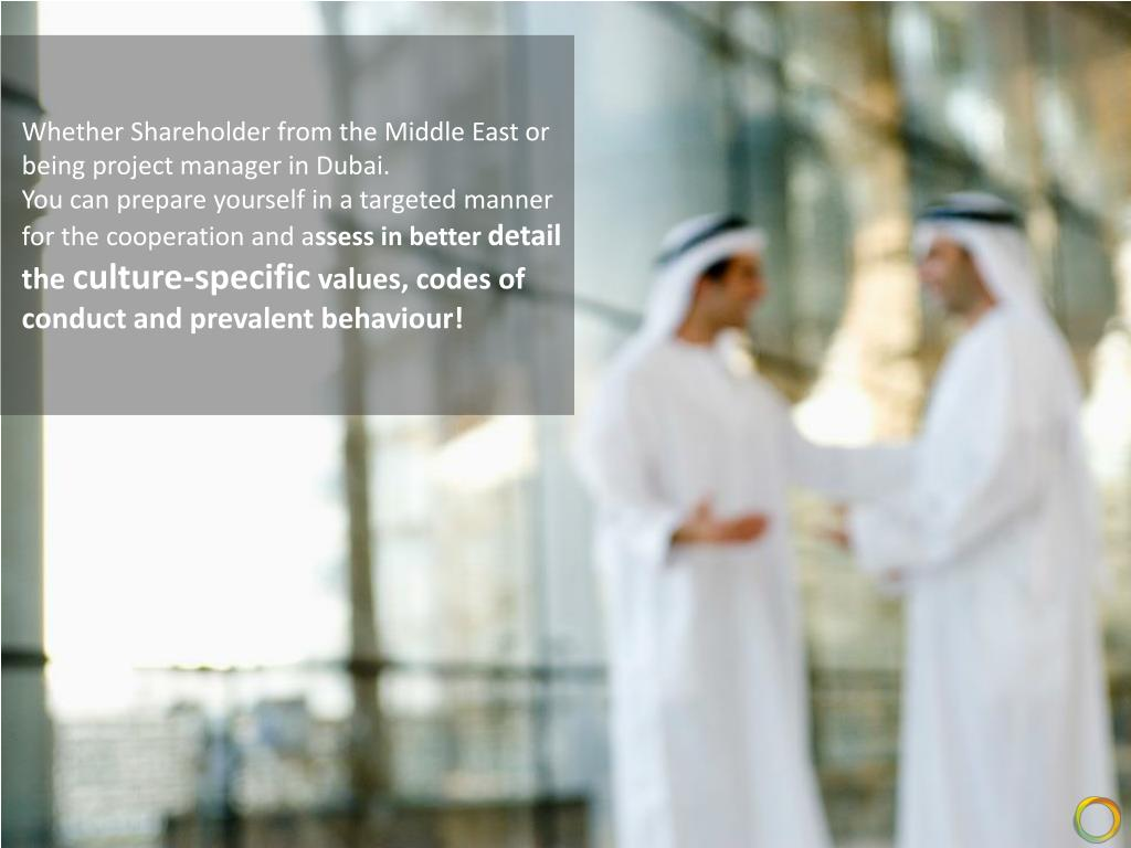 Whether Shareholder from the Middle East or being project manager in Dubai.