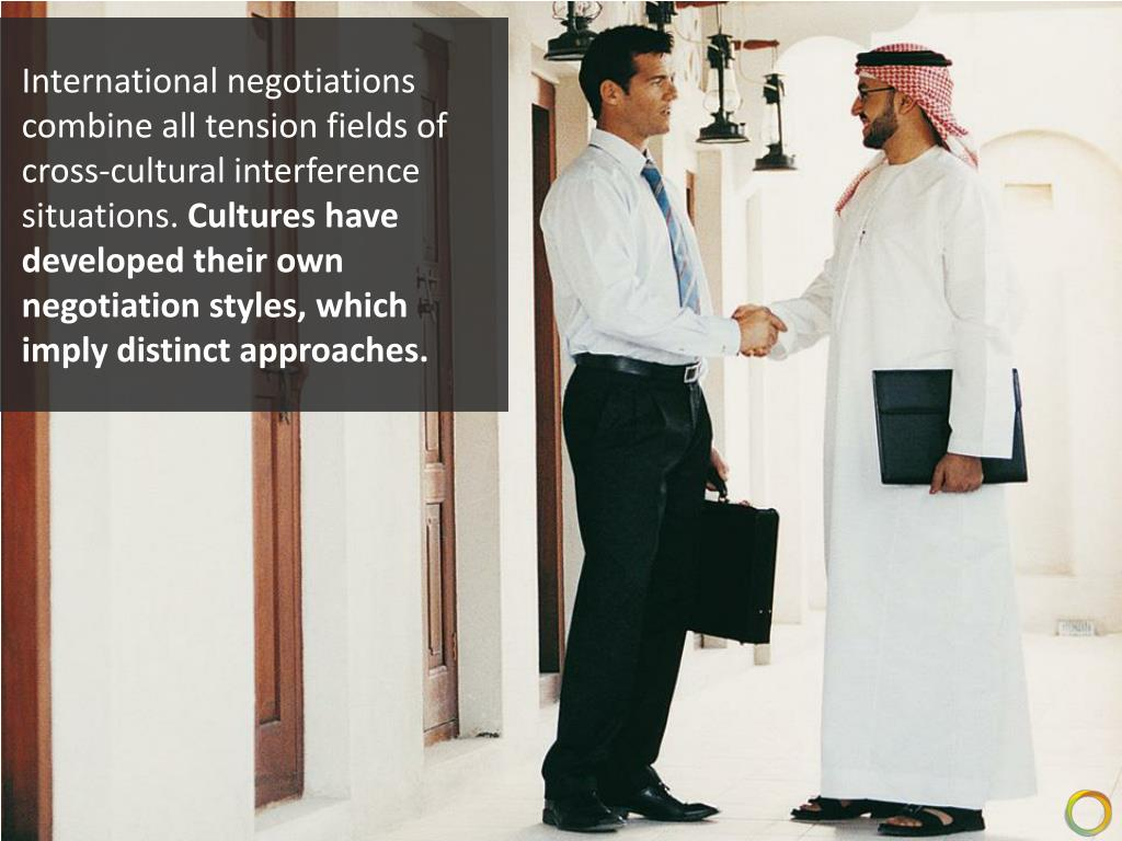 International negotiations combine all tension fields of cross-cultural interference situations.