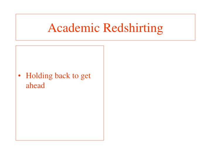 Academic Redshirting
