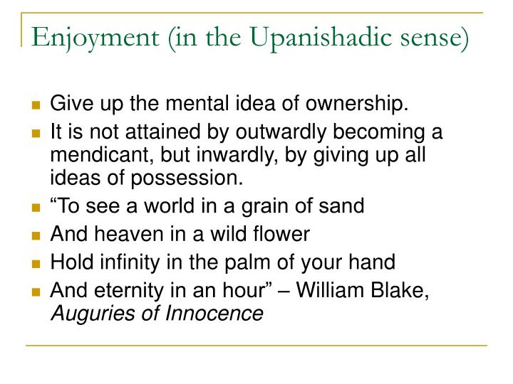 Enjoyment (in the Upanishadic sense)