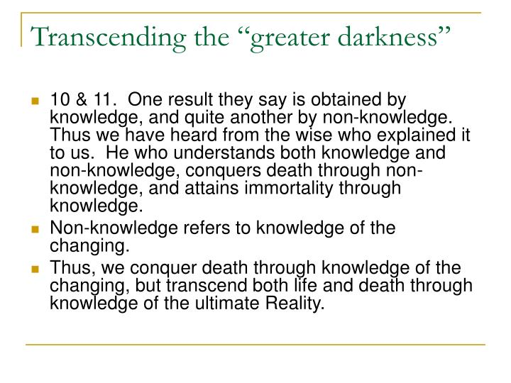 "Transcending the ""greater darkness"""