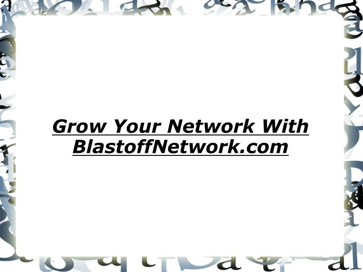 Grow your network with blastoffnetwork com