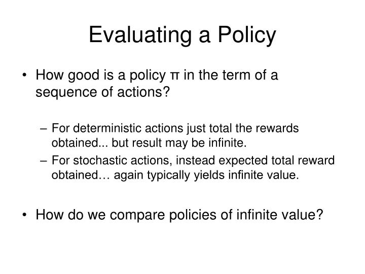Evaluating a Policy