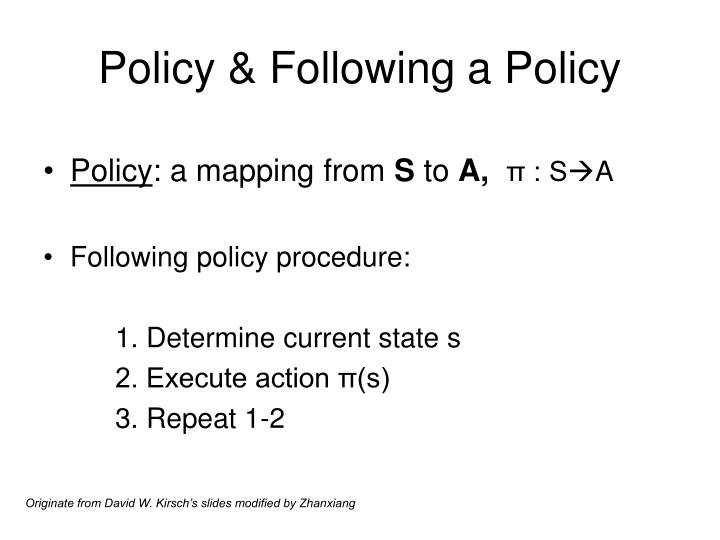Policy & Following a Policy