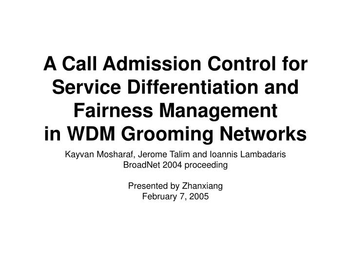 A Call Admission Control for Service Differentiation and Fairness Management